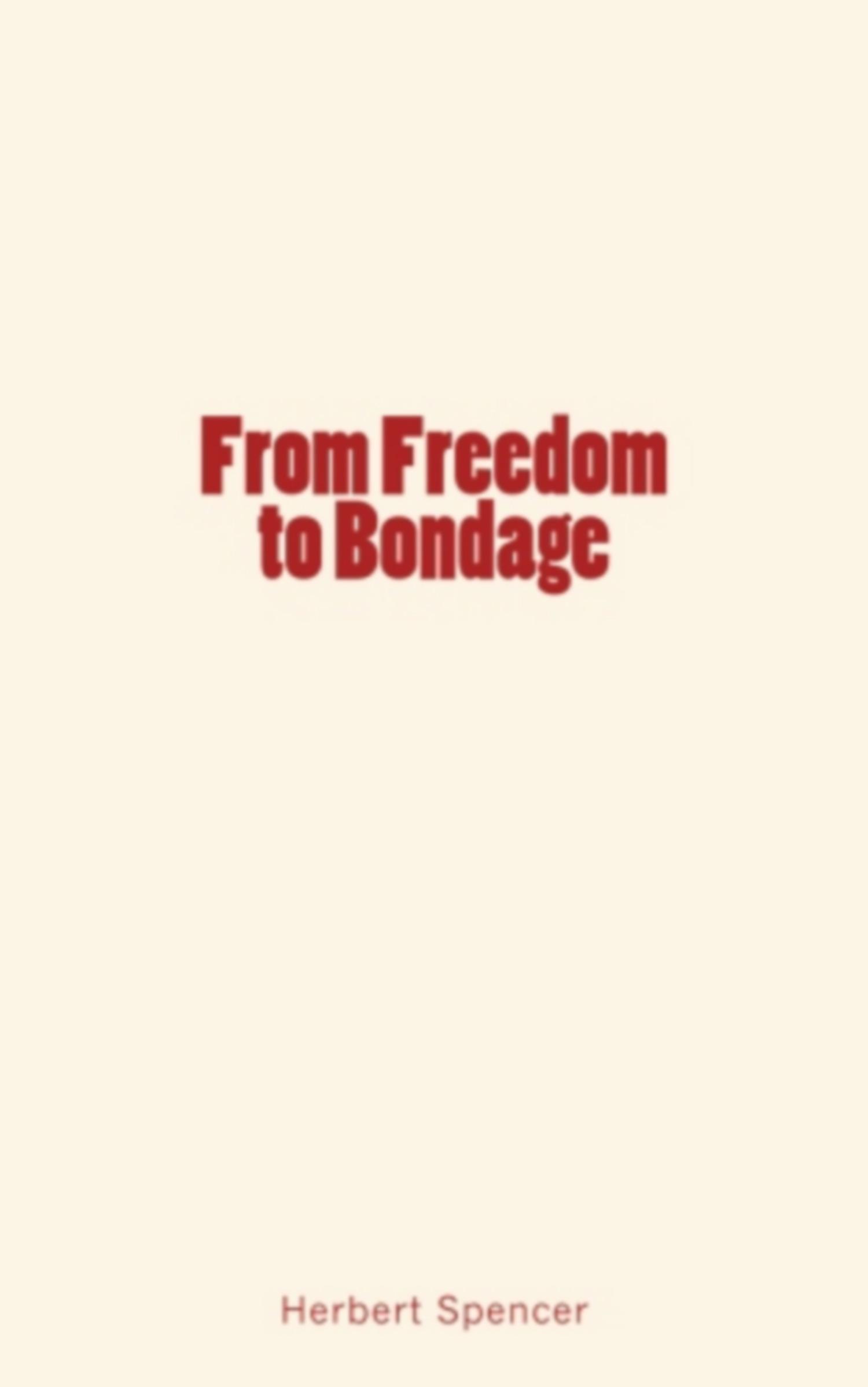 From Freedom to Bondage