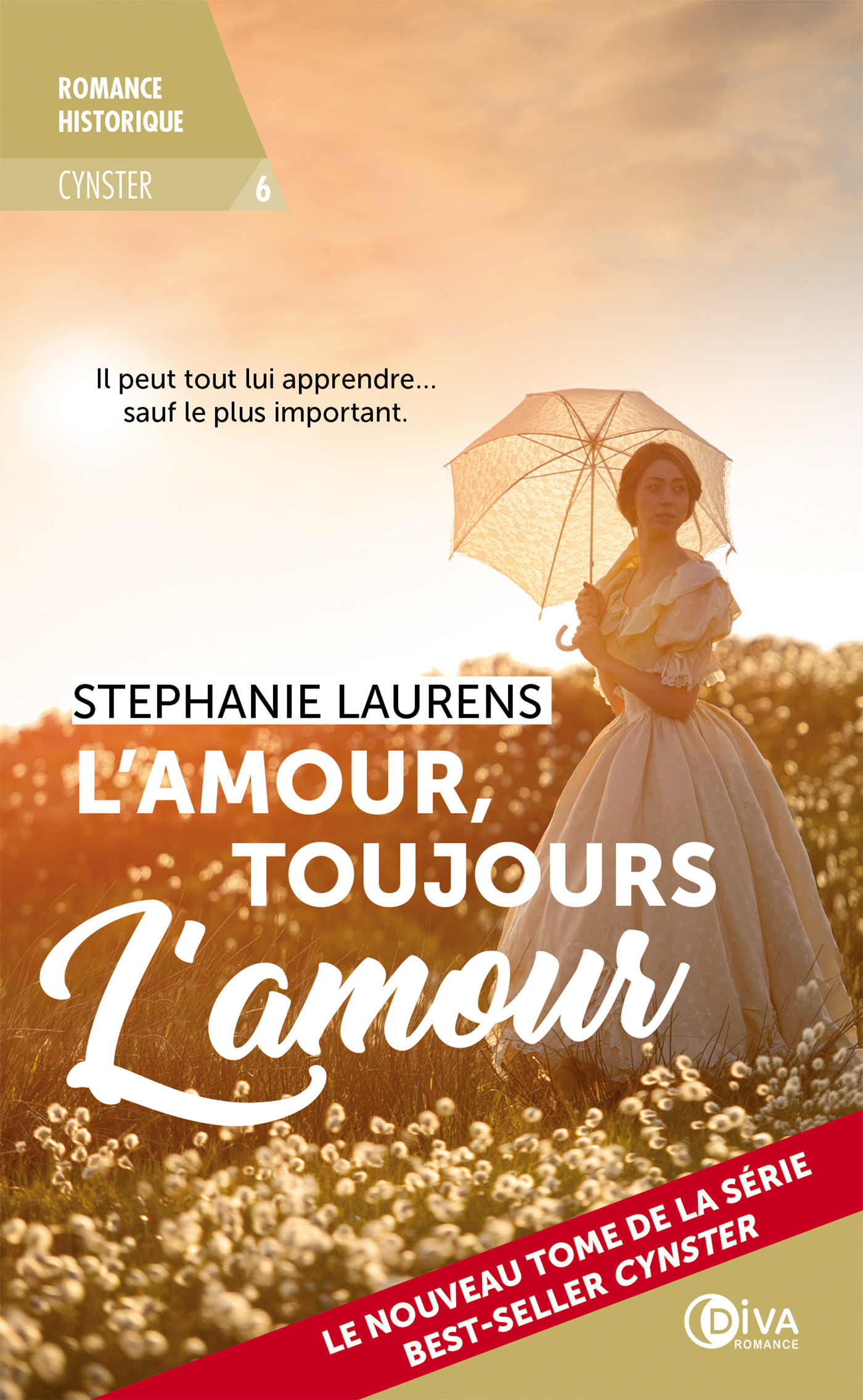 Cynster T.6 ; l'amour, toujours l'amour