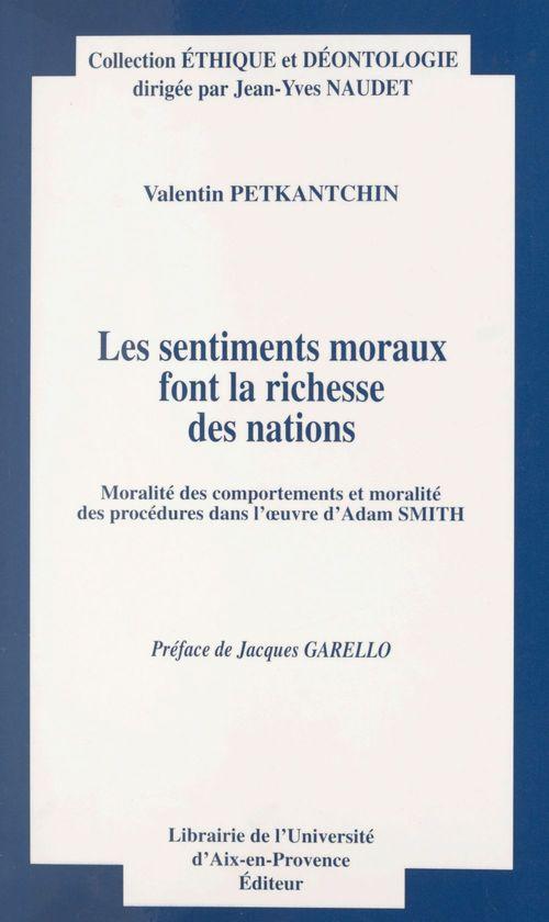 Les sentiments moraux font la richesse des nations : moralité des comportements et moralité des procédures dans l'oeuvre d'Adam Smith