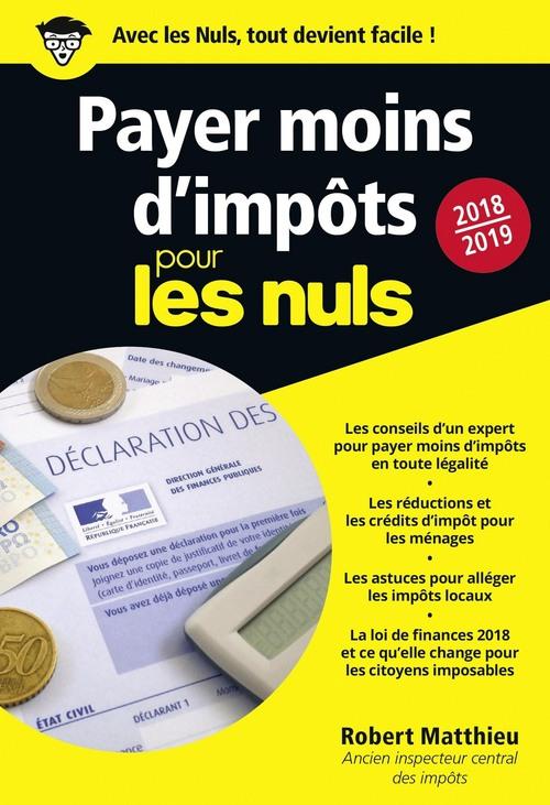 Payer moins d'impôts pour les nuls (édition 2018/2019)