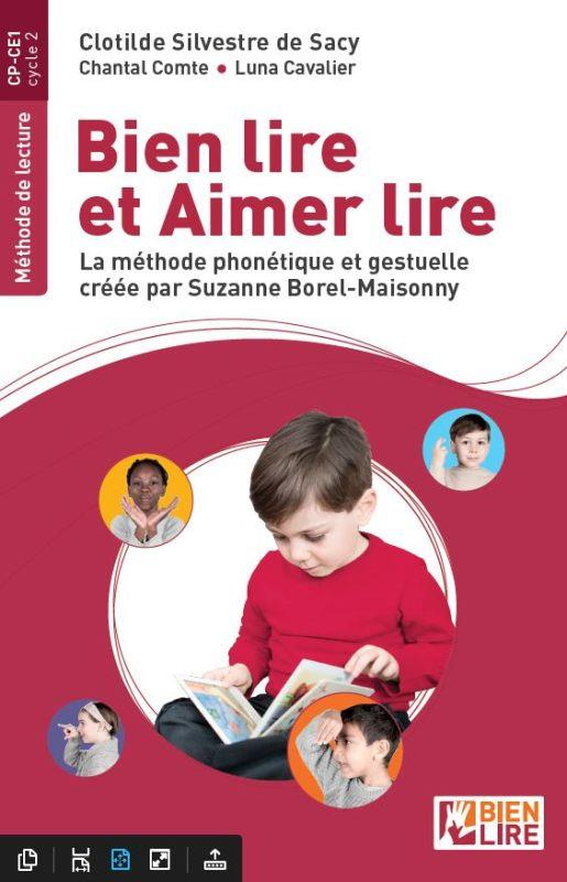 bien lire et aimer lire ; la méthode phonétique et gestuelle créée par Suzanne Borel-Maisonny