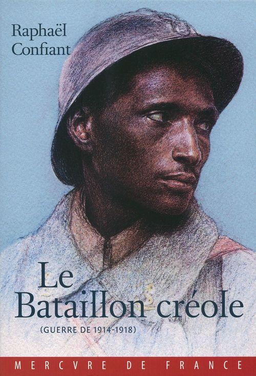 Le bataillon créole ; guerre de 1914-1918