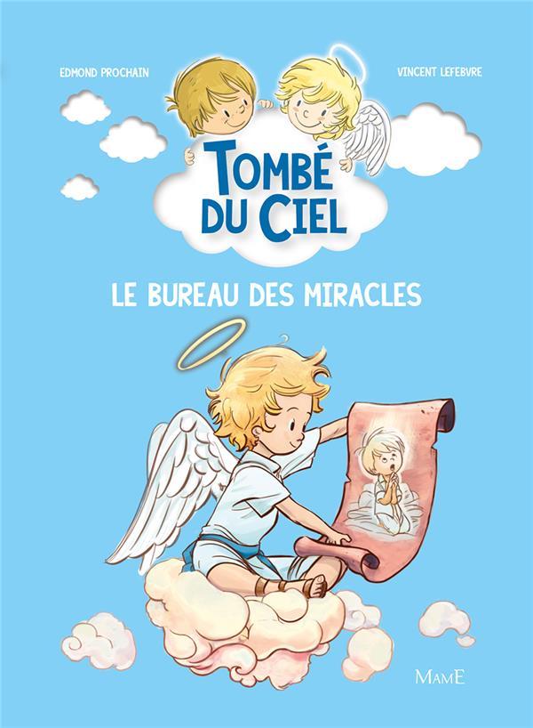 tombé du ciel t.6 ; le bureau des miracles