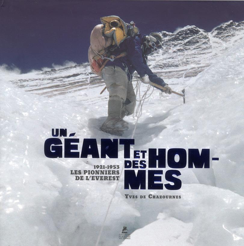 Un Geant Et Des Hommes ; 1921-1953 ; Les Pionniers De L'Everest