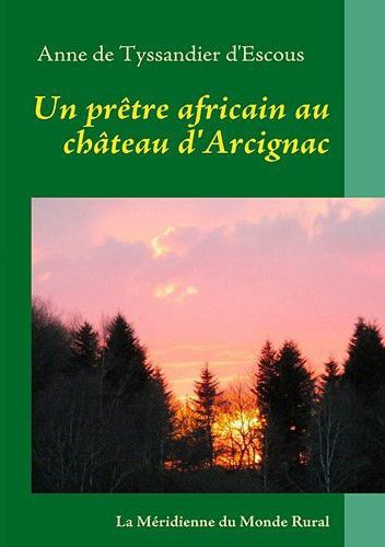 Un prêtre africain au château d'Arcignac