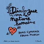 Vente Livre Numérique : Dialogue sur la nature humaine (illustré)  - Boris Cyrulnik