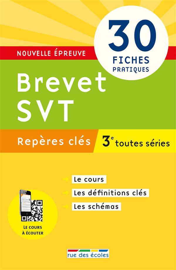 Reperes Cles ; Brevet Svt ; 3eme Toutes Series ; 30 Fiches Pratiques