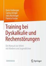 Training bei Dyskalkulie und Rechenstörungen  - Patricia Furlan - Doris Freiberger - Julia Buchinger - Carina Aringer