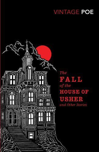The Fall of the House of Usher and Other Stories