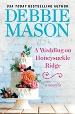 Vente EBooks : A Wedding on Honeysuckle Ridge  - Debbie Mason