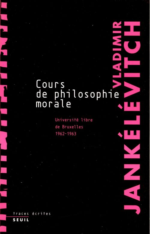 Cours de philosophie morale ; notes recueillies à l'universite libre de Bruxelles (1962-1963)