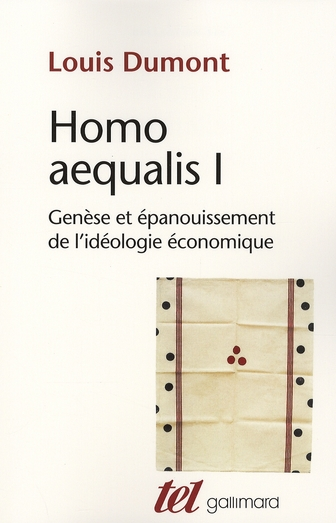 HOMO AEQUALIS  -  GENESE ET EPANOUISSEMENT DE L'IDEOLOGIE ECONOMIQUE