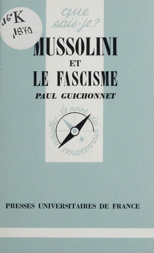Mussolini et le fascisme  - Paul Guichonnet