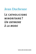 Vente Livre Numérique : Le catholicisme minoritaire ?  - Jean Duchesne