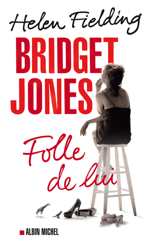 Bridget Jones ; folle de lui