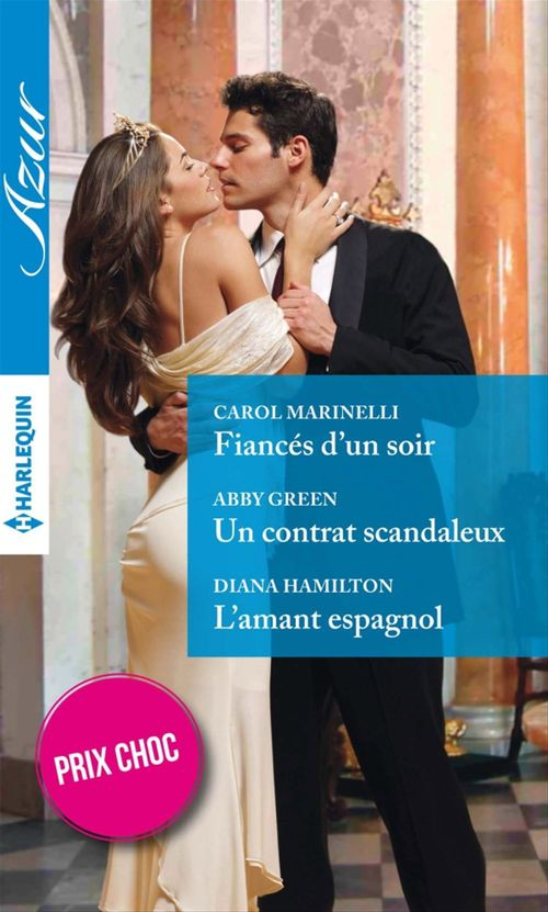Vente EBooks : Fiancés d'un soir - Un contrat scandaleux - L'amant espagnol  - Abby Green  - Carol Marinelli  - Diana Hamilton
