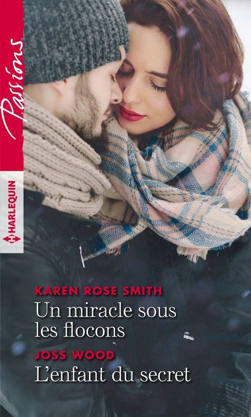 Vente EBooks : Un miracle sous les flocons - L'enfant du secret  - Karen Rose Smith  - Joss Wood