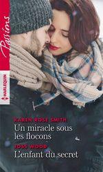 Vente Livre Numérique : Un miracle sous les flocons - L'enfant du secret  - Joss Wood - Karen Rose Smith