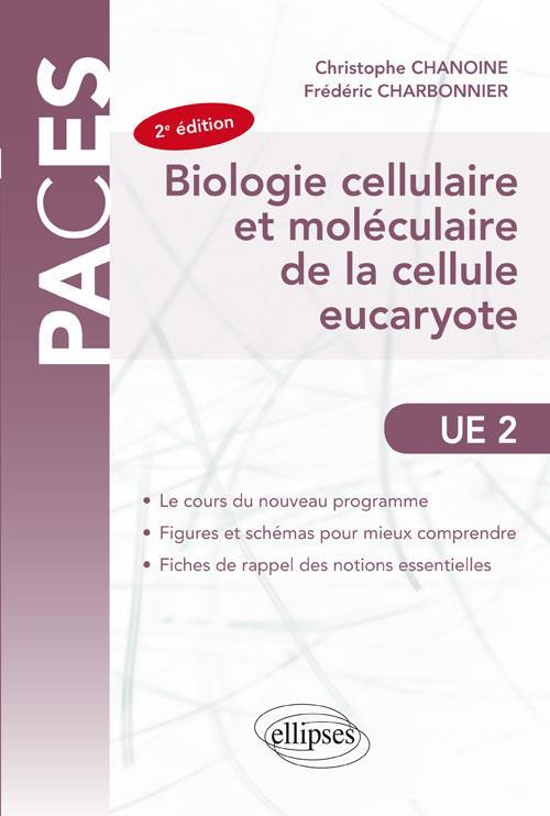 PACES ; biologie cellulaire et moléculaire de la cellule eucaryote ; UE2 (2e édition)