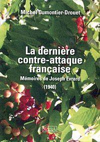 La dernière contre-attaque française ; mémoires de Joseph Evrard (1940)