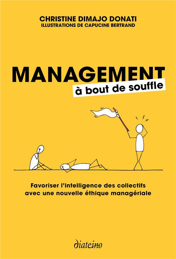 Management A Bout De Souffle ; Favoriser L'Intelligence Des Collectifs Avec Une Nouvelle Ethique Manageriale