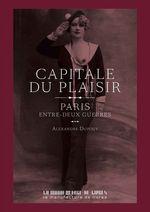Capitale du plaisir  - Alexandre Dupouy