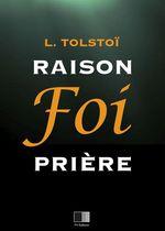 Vente Livre Numérique : Raison, Foi, Prière : Trois lettres  - Léon Tolstoï
