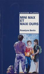Vente Livre Numérique : Mini Max et maxi durs  - Roselyne Bertin