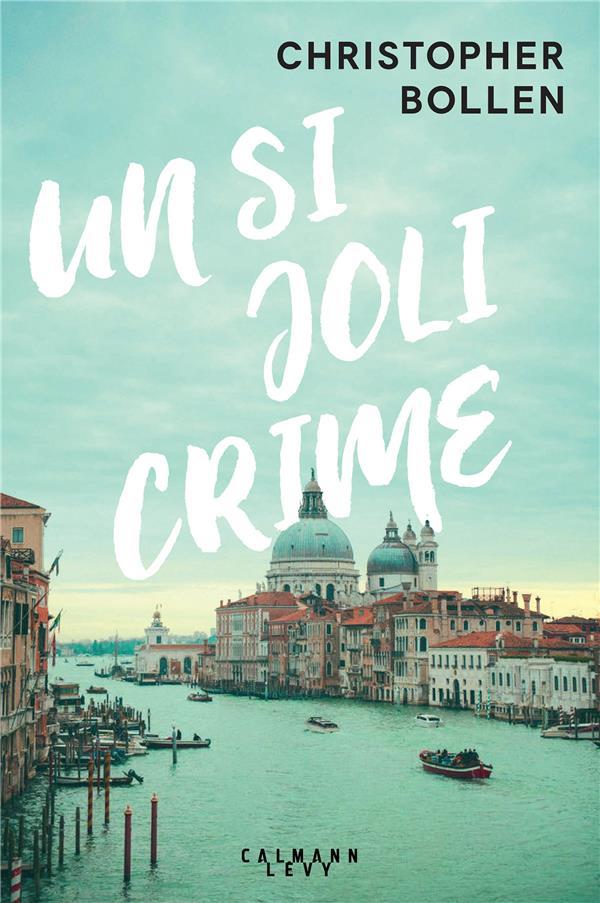 BOLLEN, CHRISTOPHER - UN SI JOLI CRIME