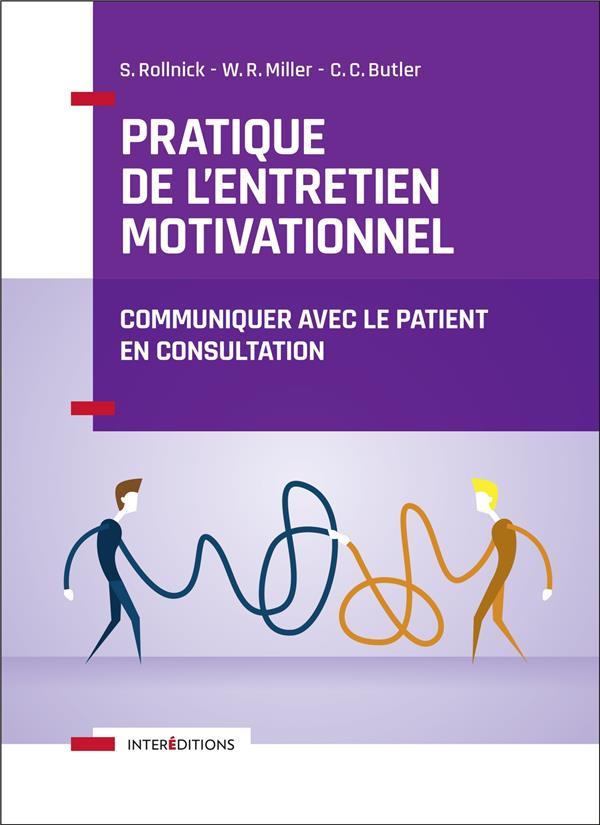 Pratique de l'entretien motivationnel ; communiquer avec le patient en consultation