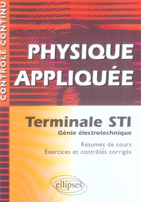 Physique Appliquee Terminale Sti Genie Electrotechnique Resumes De Cours Et Exercices Corriges