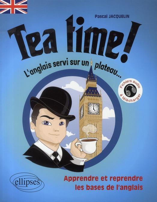 Tea Time L'Anglais Servi Sur Un Plateau Apprendre Et Reprendre Les Bases De L'Anglais