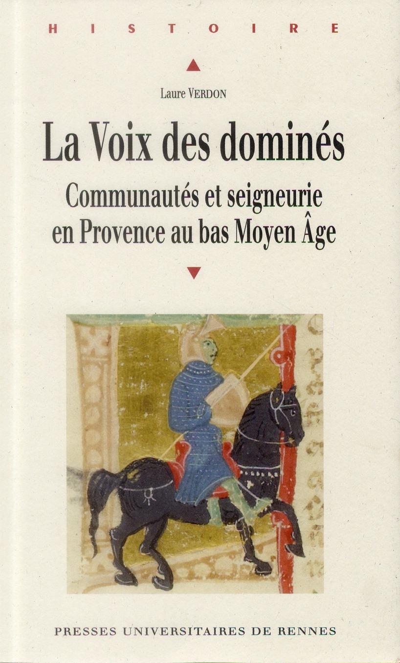 La voix des dominés ; communautés et seigneurie en Provence au bas Moyen Age