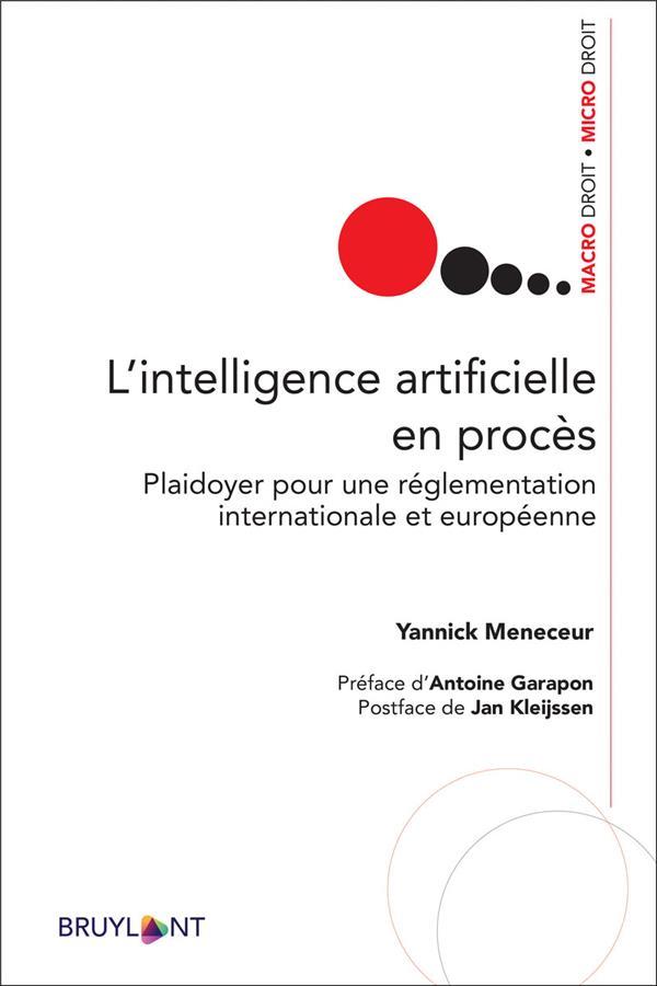L'intelligence artificielle en procès ; plaidoyer pour une réglementation internationales et européenne