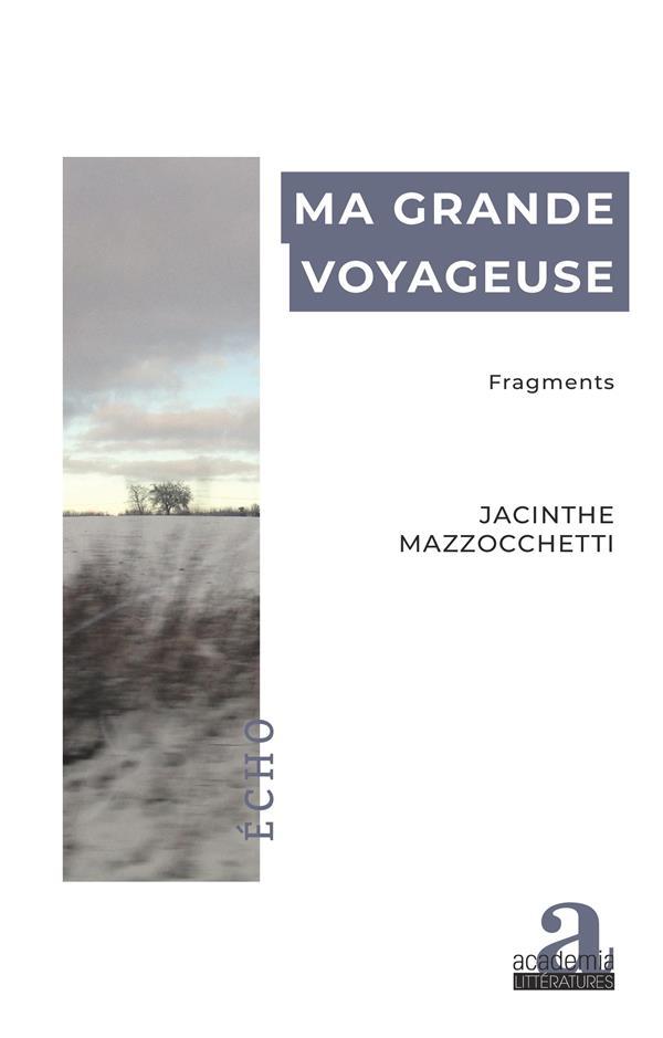 Ma grande voyageuse : fragments