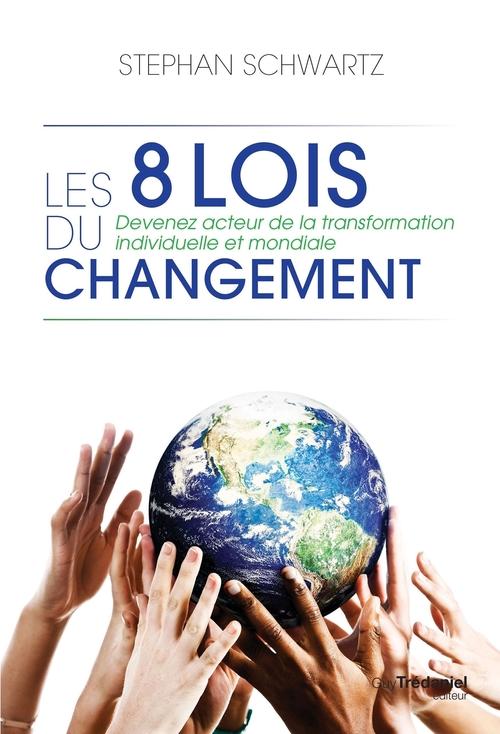 Les 8 lois du changement  - Stephan Schwartz