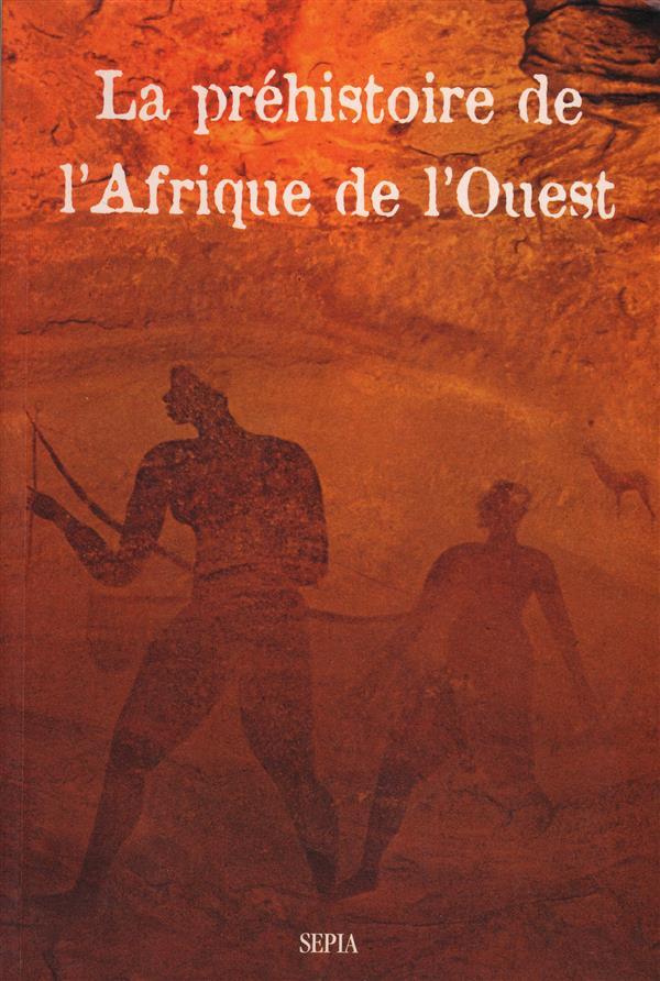 La préhistoire de l'Afrique de l'Ouest