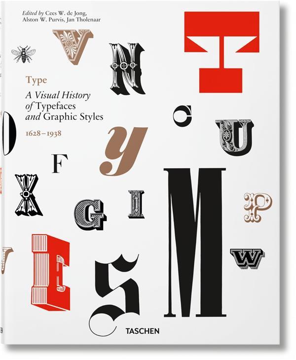 TYPE  -  HISTOIRE VISUELLE DES FONTES ET STYLES GRAPHIQUES, 1628-1938