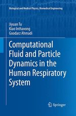 Computational Fluid and Particle Dynamics in the Human Respiratory System  - Jiyuan Tu - Kiao Inthavong - Goodarz Ahmadi