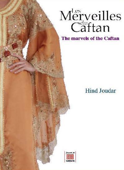 Les Merveilles Du Caftan ; The Marvels Of The Caftan