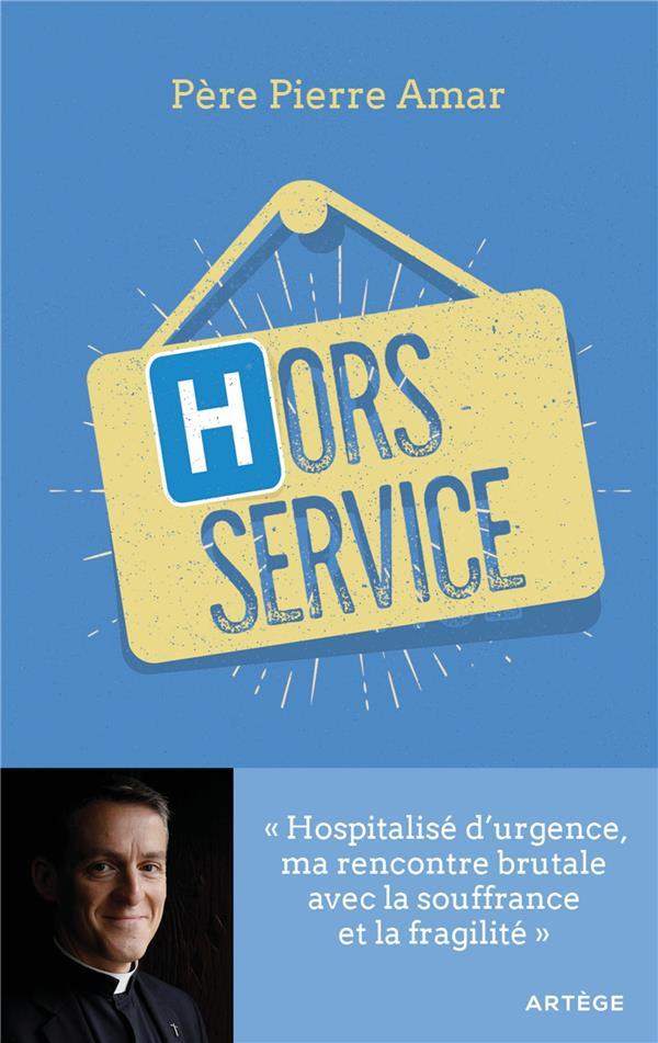 Hors service ; hospitalisé d'urgence, ma rencontre brutale avec la souffrance et la fragilité