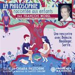 Vente AudioBook : La Philosophie racontée aux enfants (vol. 2) - Une rencontre avec Deleuze, Heidegger, Sartre...  - Chiara Pastorini