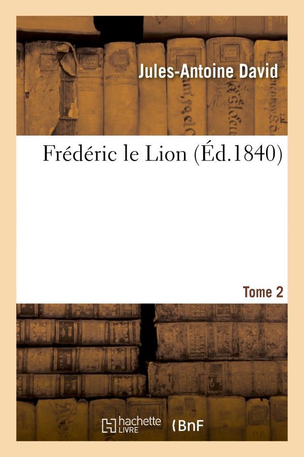 Frederic le lion. tome 2