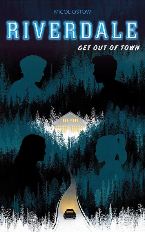 Riverdale - Get out of town (2e roman officiel dérivé de la série Netflix)