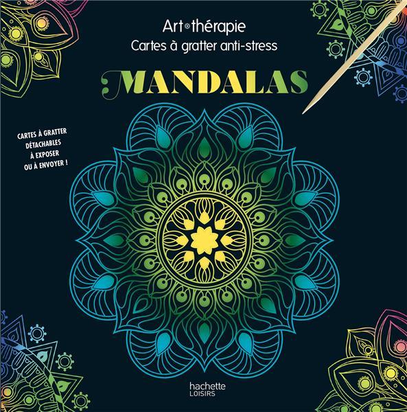 Art Therapie Mandalas Cartes A Gratter Anti Stress Collectf Hachette Pratique Papeterie Coloriage Le Hall Du Livre Nancy