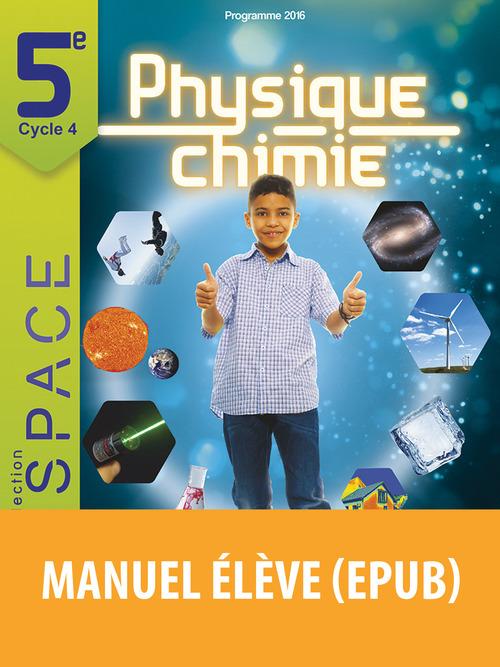 E.S.P.A.C.E COLLEGE ; physique-chimie ; 5e ; livre de l'élève (édition 2017)