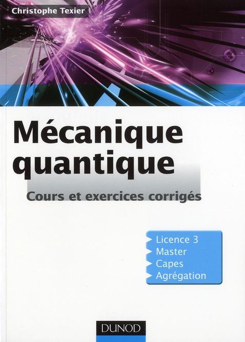 Mecanique Quantique ; Cours, Exercices Et Problemes Corriges