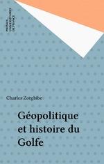 Vente Livre Numérique : Géopolitique et histoire du Golfe  - Charles Zorgbibe