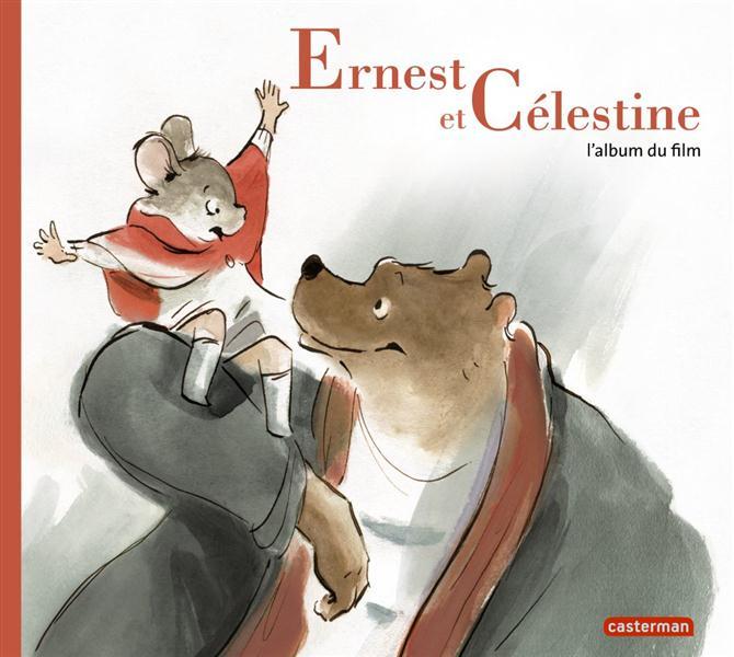 Ernest Et Celestine ; L'Album Du Film