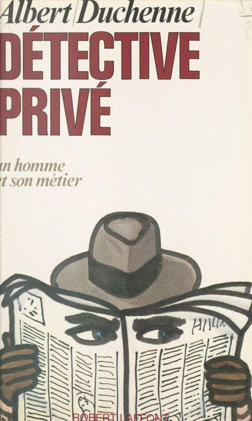 Détective privé  - Albert Duchenne